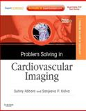 Problem Solving in Radiology: Cardiovascular Imaging : Expert Consult - Online and Print, Abbara, Suhny and Kalva, Sanjeeva P., 1437727689