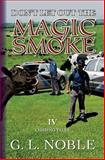 Don't Let Out the Magic Smoke, G. L. Noble, 1494227681