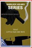 That Little Square Box, Arthur Conan Doyle, 1499347685