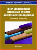 Inter-Organizational Information Systems and Business Management : Theories for Researchers, Kishor Vaidya, 1609607686