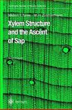 Xylem Structure and the Ascent of Sap, Tyree, Melvin T. and Zimmermann, Martin H., 3642077684
