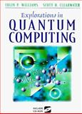Explorations in Quantum Computing, Williams, Colin and Clearwater, S., 038794768X