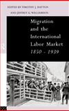 Migration and the International Labor Market, 1850-1939, , 0415107687