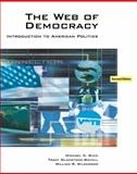 Web of Democracy : An Introduction to American Politics, Gizzi, Michael C. and Gladstone-Sovell, Tracey, 0495097683