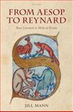 From Aesop to Reynard : Beast Literature in Medieval Britain, Mann, Jill, 0199217688