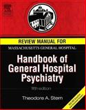 Review Manual for Massachusetts General Hospital Handbook of General Hospital Psychiatry, Stern, Theodore A., 0323027687