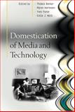 Domestication of Media and Technology, Berker, Thomas and Punie, Yves, 0335217680