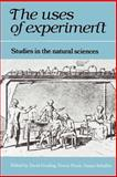 The Uses of Experiment : Studies in the Natural Sciences, , 0521337682