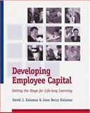 Developing Employee Capital : Setting the Stage for Lifelong Learning, Kalamas, David J. and Kalamas, Joan Berry, 0874257689