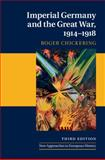 Imperial Germany and the Great War, 1914-1918, Chickering, Roger, 1107037689