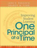 Improving Student Learning One Principal at a Time, Pollock, Jane E. and Ford, Sharon M., 1416607684