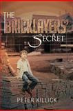 The Bricklayers' Secret, Peter Killick, 1479767689