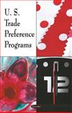 U.S. Trade Preference Programs, Government Accountability Office, 1604567686