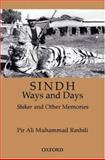 Sindh : Ways and Days - A Medley of Memories, Hunting, and Sporting, Rashdi, Pir Ali Muhammad, 019579768X