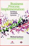 Business Process Implementation : Building Workflow Systems, Jackson, M. A. and Twaddle, Graham, 0201177684
