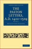 The Paston Letters, A. D. 1422-1509 9781108017688