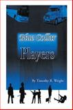 Blue Collar Players, Timothy R. Wright, 1477157689