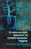 A resource-light approach to morpho-syntactic Tagging, Feldman, Anna and Hana, Jirka, 9042027681