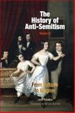 The History of Anti-Semitism : From Voltaire to Wagner, Poliakov, Leon, 0812237684