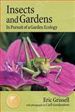 Insects and Gardens, Eric Grissell, 0881927686