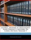 Lettres, Journal et Documents Pour Servir À L'Histoire du Canal de Suez, Ferdinand De Lesseps, 1144407680