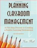 Planning Classroom Management : A Five-Step Process to Creating a Positive Learning Environment, Bosch, Karen A., 141293768X