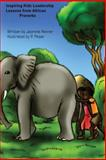 Inspiring Kidz Leadership Lessons from African Proverbs, Jasmine Renner, 1489577688