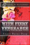 With Fiery Vengeance, Gail Baugniet, 1494357682