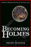 Becoming Holmes, Shane Peacock, 1770497684