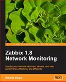 Zabbix 1. 8 Network Monitoring : Monitor Your Network Hardware, Servers, and Web Performance Effectively and Efficiently, Olups, Rihards, 184719768X