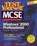 Test Yourself MCSE Windows 2000 Professional : Exam 70-210, Syngress Media, Inc. Staff, 0072127694