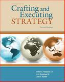 Crafting and Executing Strategy : Text and Readings, Thompson, Arthur A., Jr. and Strickland, A. J., III, 0077247698