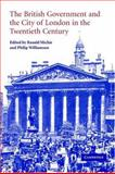 The British Government and the City of London in the Twentieth Century, , 0521827698