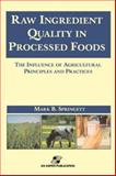 Raw Ingredient Quality in Processed Foods : The Influence of Agricultural Principles and Practices, Springett, Mark B., 0834217694