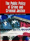 The Public Policy of Crime and Criminal Justice, Willard M. Oliver and Nancy E. Marion, 0131137697