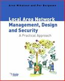 Local Area Network Management, Design and Security : A Practical Approach, Mikalsen, Arne and Borgesen, Per, 047149769X