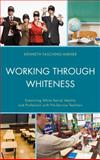 Working Through Whiteness : Examining White Racial Identity and Profession with Pre-Service Teachers, Mitchell, 073919769X