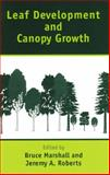 Leaf Development and Canopy Growth, Marshall, Bruce and Roberts, J. A., 0849397693