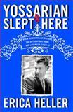 Yossarian Slept Here, Erica Heller, 1439197695