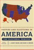 Parties and Elections in America : The Electoral Process, Maisel, L. Sandy and Brewer, Mark D., 1442207698