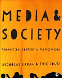 Media and Society : Production, Content and Participation, Louw, Eric and Carah, Nicholas, 1446267695