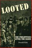 Looted : The Philippines after the Bases, Kirk, Donald, 0312227698