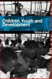 Children, Youth and Development, Ansell, Nicola, 0415287693