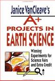 Janice VanCleave's A+ Projects in Earth Science, Janice Pratt VanCleave, 0471177695
