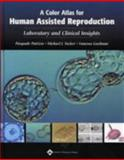 A Color Atlas for Human Assisted Reproduction : Laboratory and Clinical Insights, , 0781737699