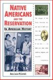 Native Americans and the Reservation in American History, Anita Louise McCormick, 0894907697