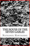 The House of the Seven Gables, Nathaniel Hawthorne, 1484017692