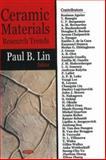 Ceramic Materials Research Trends, Lin, Paul B., 1600217699