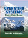 Operating Systems : A Concept-Based Approach, Dhananjay Dhamdhere, 0072957697