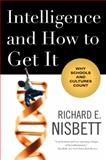 Intelligence and How to Get It, Richard E. Nisbett, 0393337693